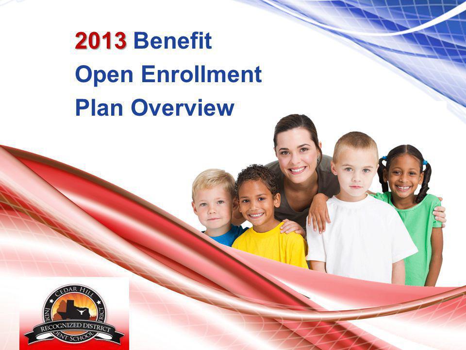 FRENSHIP ISD 2013 2013 Benefit Open Enrollment Plan Overview