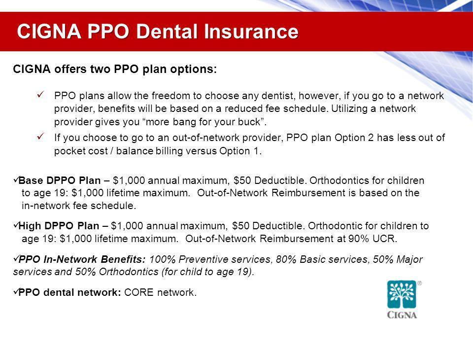 CIGNA Dental Monthly Premiums CIGNA Dental DPPO Plans Base Plan Employee Only $23.34 Employee + One Dependent $45.47 Employee + Family $68.50 High Plan Employee Only $32.96 Employee + One Dependent $65.20 Employee + Family $99.42