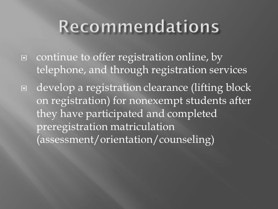 continue to offer registration online, by telephone, and through registration services develop a registration clearance (lifting block on registration