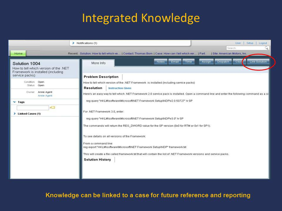 Integrated Knowledge Knowledge can be linked to a case for future reference and reporting