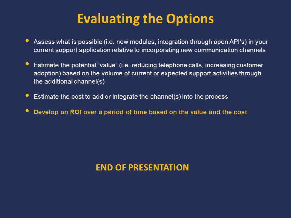 Evaluating the Options Assess what is possible (i.e.