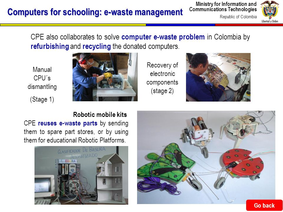 Ministry for Information and Communications Technologies Republic of Colombia 38 CPE also collaborates to solve computer e-waste problem in Colombia b