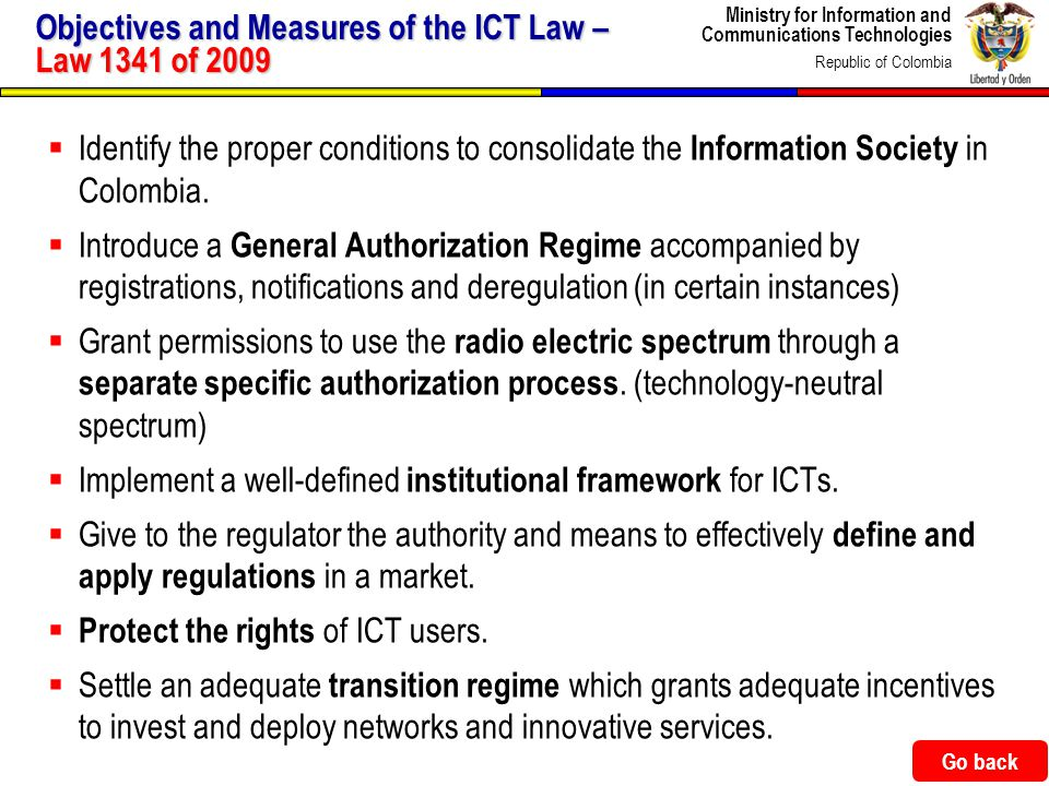 Ministry for Information and Communications Technologies Republic of Colombia 49 Identify the proper conditions to consolidate the Information Society in Colombia.