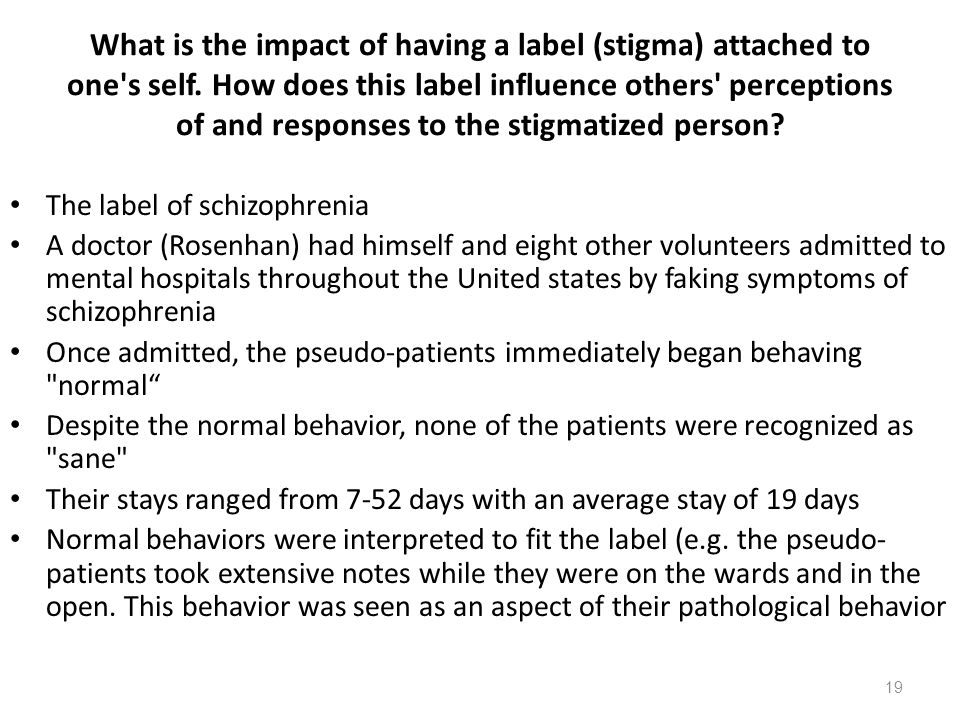 19 What is the impact of having a label (stigma) attached to one s self.