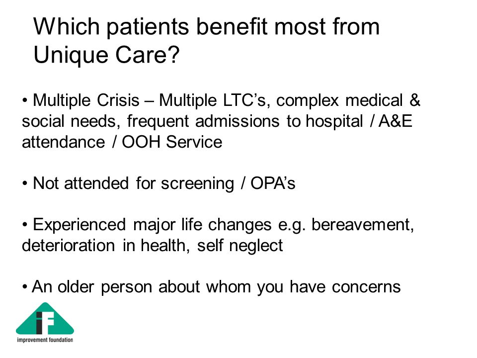 Multiple Crisis – Multiple LTCs, complex medical & social needs, frequent admissions to hospital / A&E attendance / OOH Service Not attended for screening / OPAs Experienced major life changes e.g.
