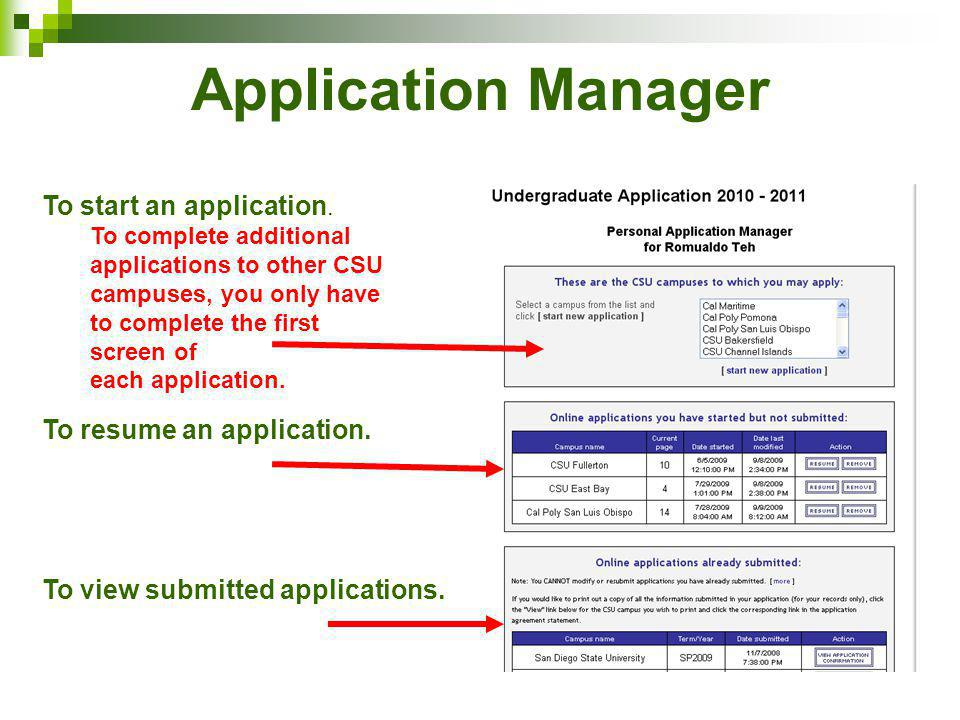 Application Manager To start an application. To complete additional applications to other CSU campuses, you only have to complete the first screen of
