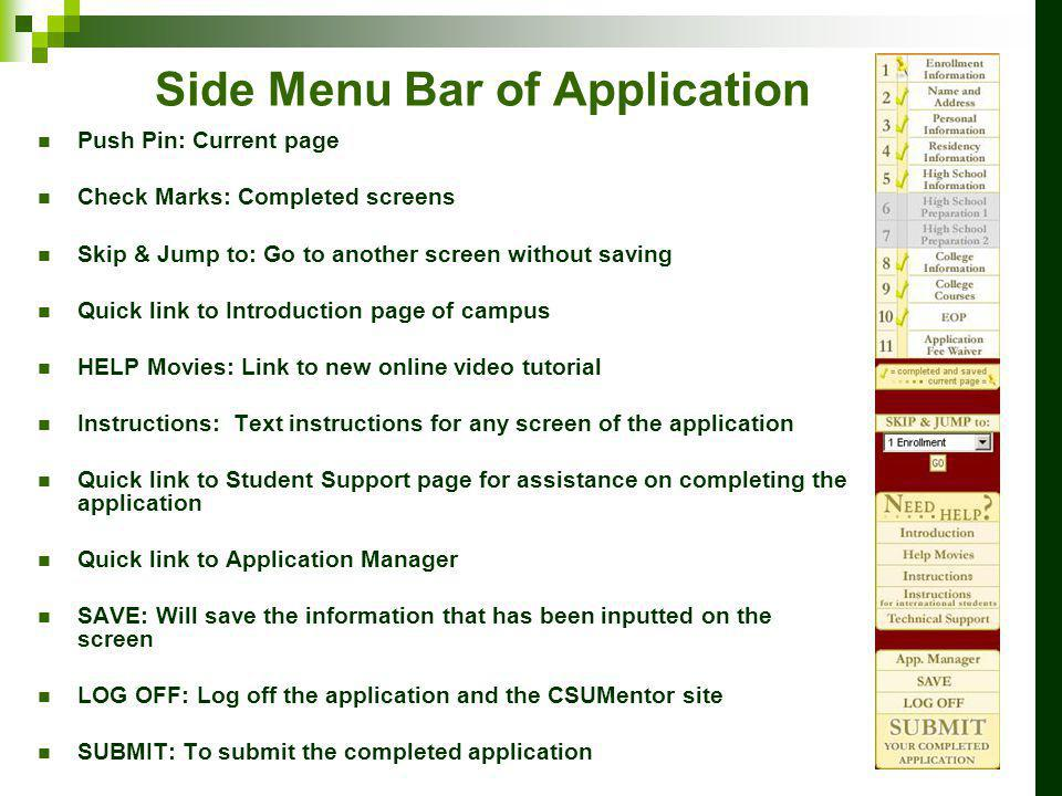 Side Menu Bar of Application Push Pin: Current page Check Marks: Completed screens Skip & Jump to: Go to another screen without saving Quick link to I