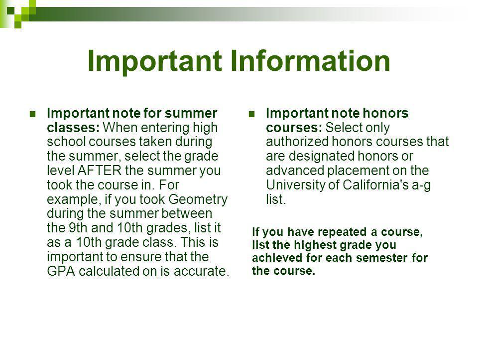 Important Information Important note for summer classes: When entering high school courses taken during the summer, select the grade level AFTER the s