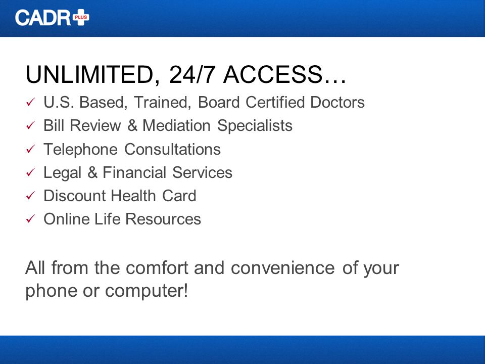 UNLIMITED, 24/7 ACCESS… U.S.