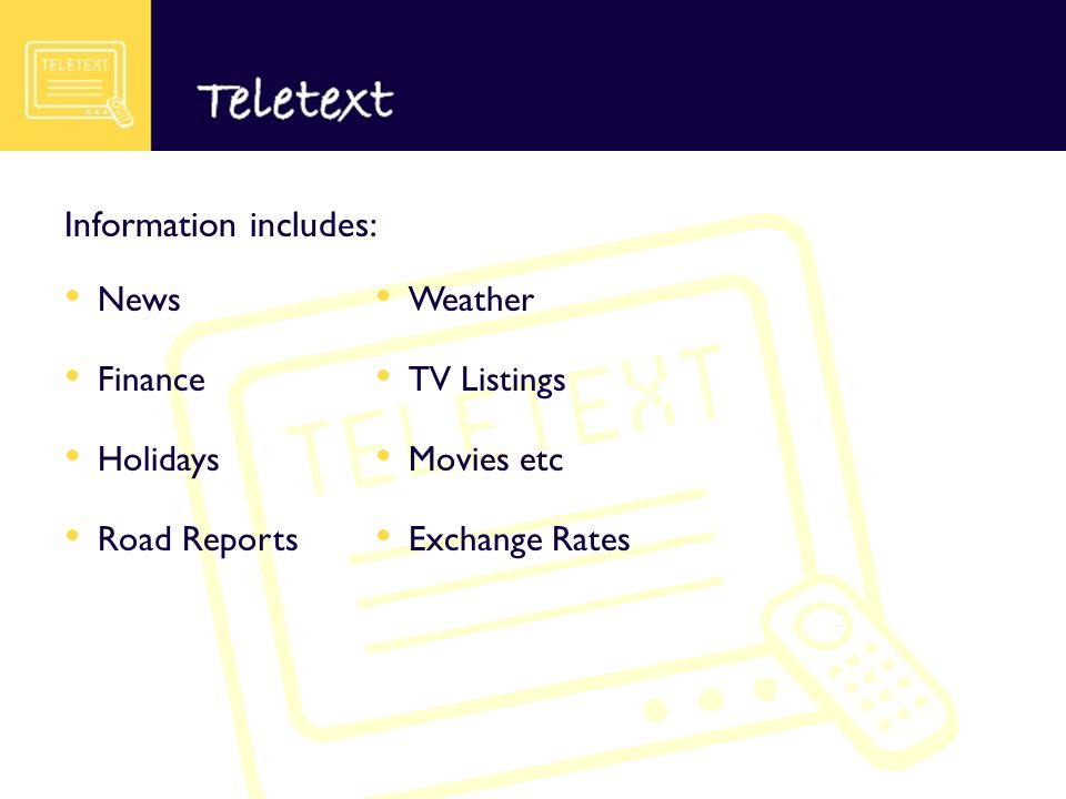 News Weather Finance TV Listings Holidays Movies etc Road Reports Exchange Rates Information includes: