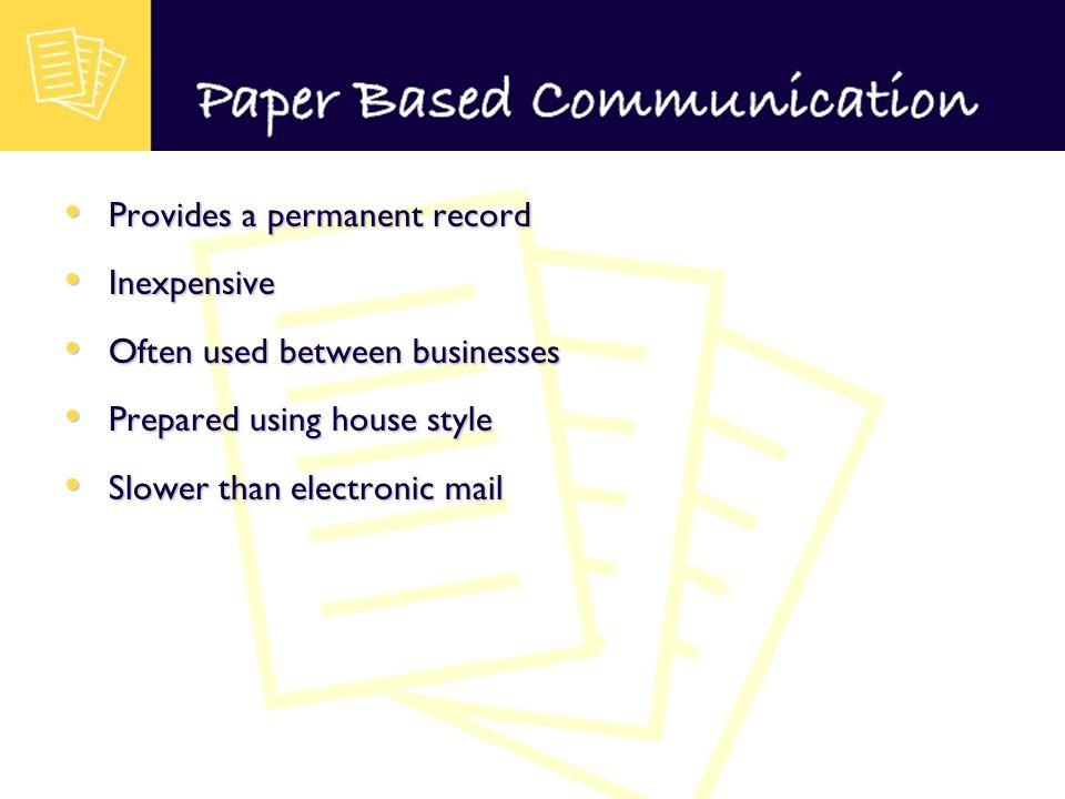 Provides a permanent record Provides a permanent record Inexpensive Inexpensive Often used between businesses Often used between businesses Prepared u