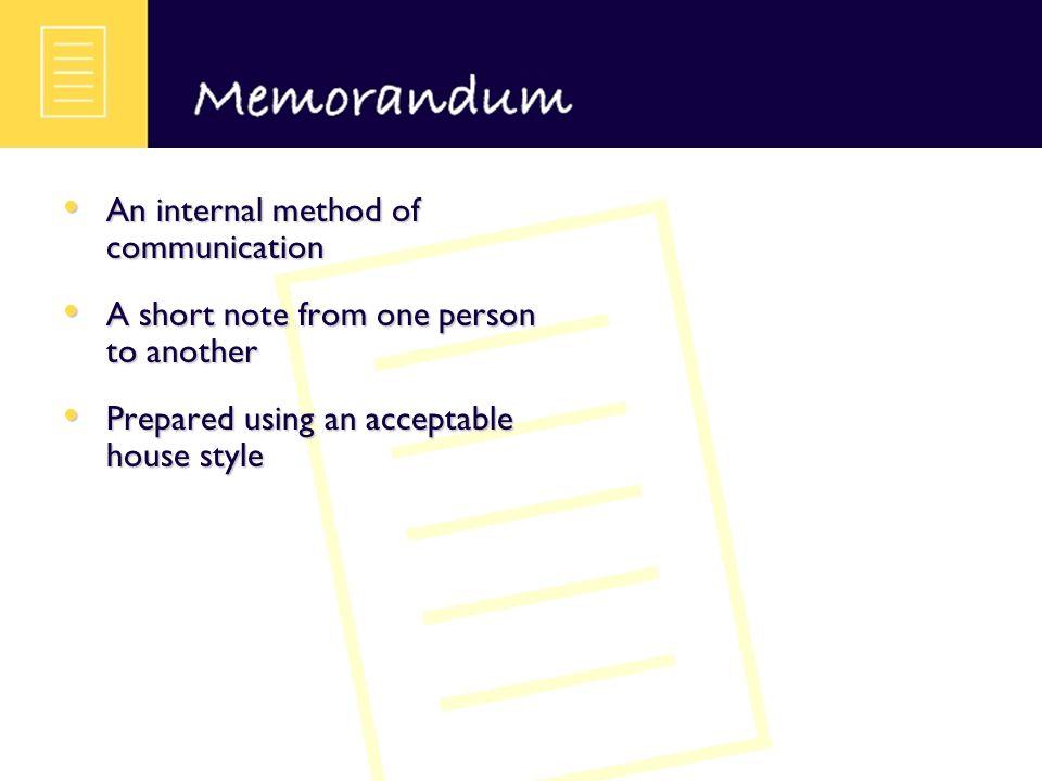 An internal method of communication An internal method of communication A short note from one person to another A short note from one person to anothe