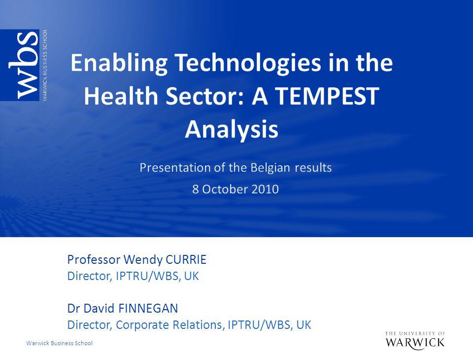 Warwick Business School Professor Wendy CURRIE Director, IPTRU/WBS, UK Dr David FINNEGAN Director, Corporate Relations, IPTRU/WBS, UK