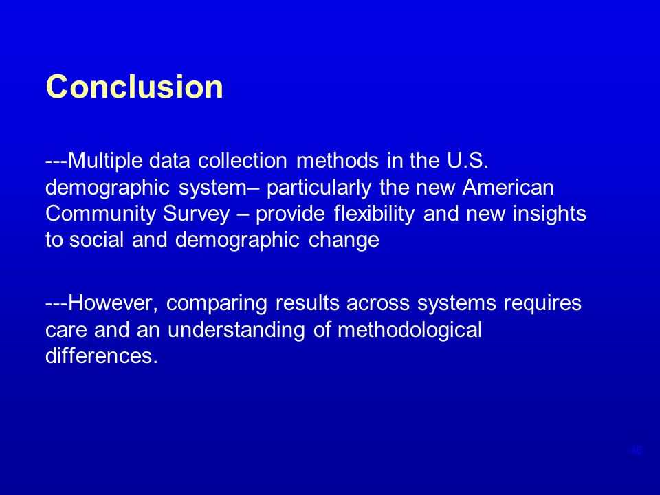 Conclusion ---Multiple data collection methods in the U.S.