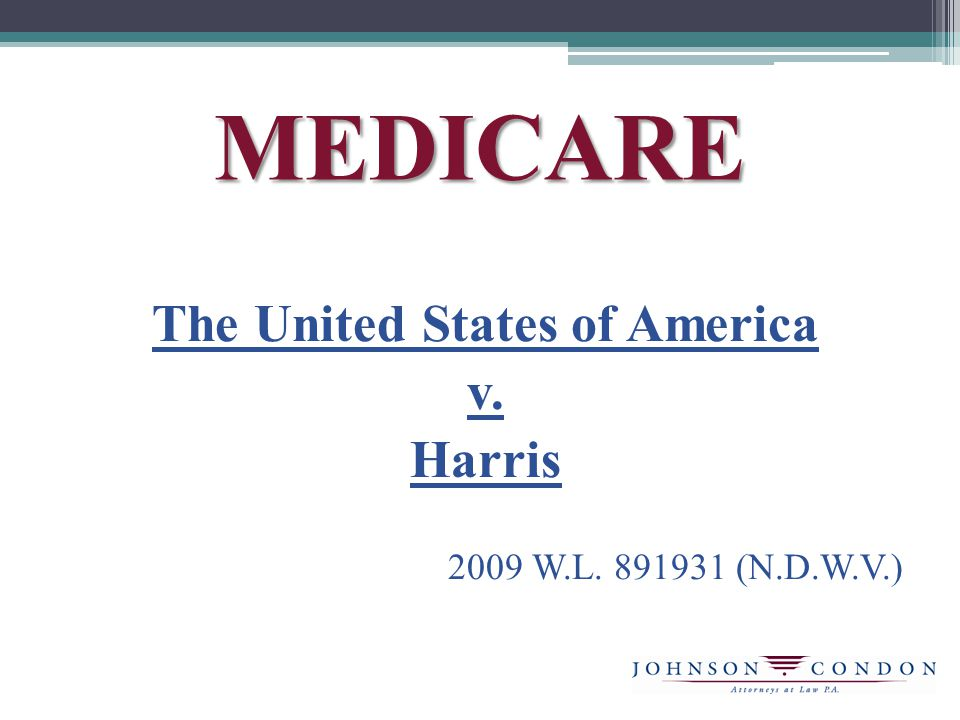 MEDICARE The United States of America v. Harris 2009 W.L. 891931 (N.D.W.V.)
