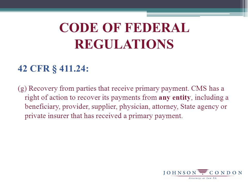 CODE OF FEDERAL REGULATIONS 42 CFR § 411.24: (g) Recovery from parties that receive primary payment.