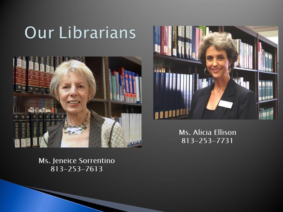Ms. Alicia Ellison 813-253-7731 Ms. Jeneice Sorrentino 813-253-7613