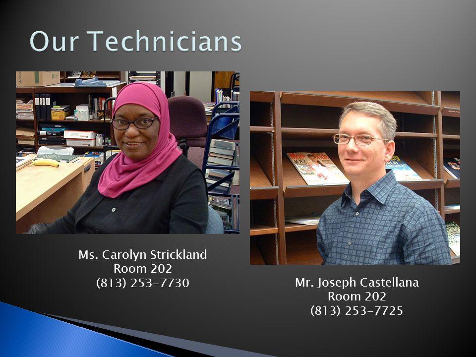 Ms. Carolyn Strickland Room 202 (813) 253-7730 Mr. Joseph Castellana Room 202 (813) 253-7725