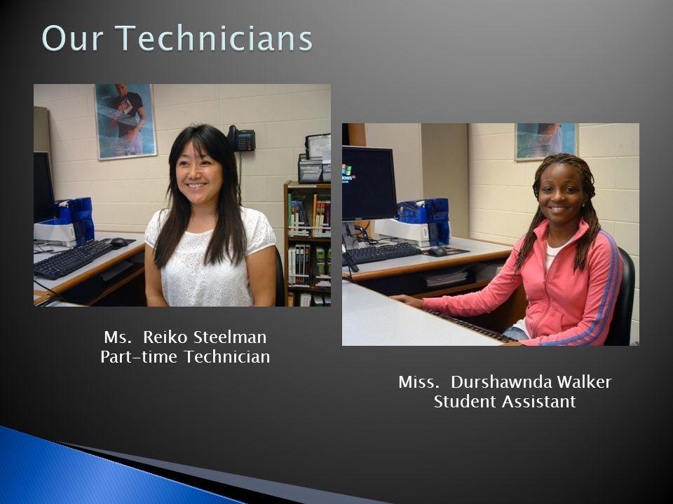 Ms. Reiko Steelman Part-time Technician Miss. Durshawnda Walker Student Assistant