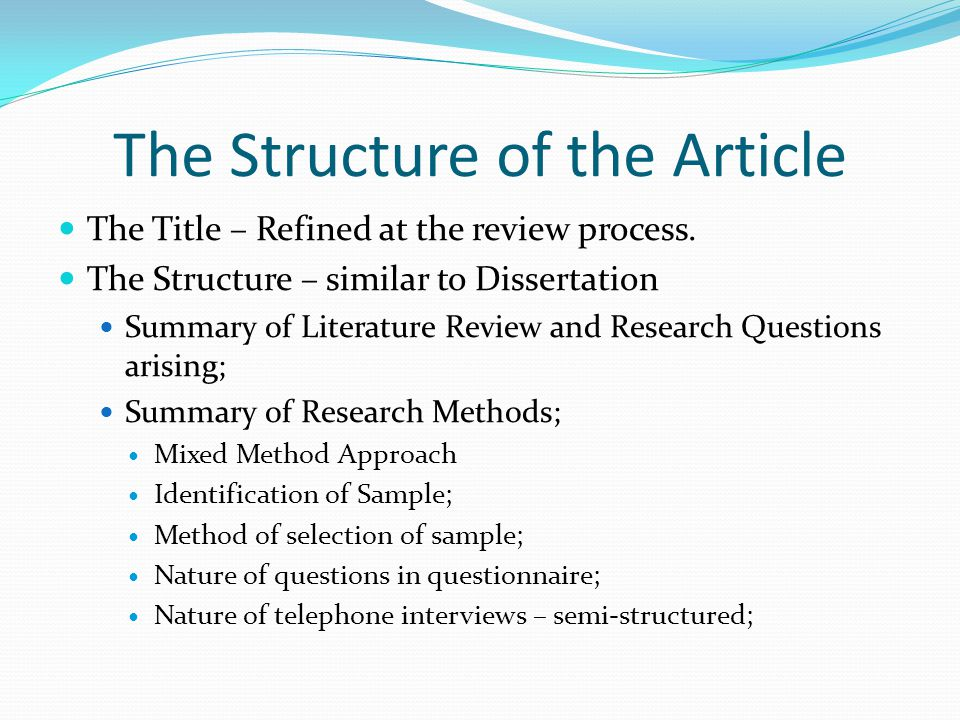 The Structure of the Article The Title – Refined at the review process.