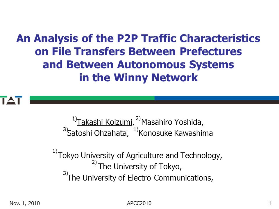 An Analysis of the P2P Traffic Characteristics on File Transfers Between Prefectures and Between Autonomous Systems in the Winny Network Nov. 1, 20101