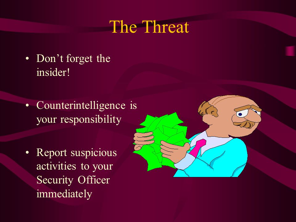 The Threat Dont forget the insider.