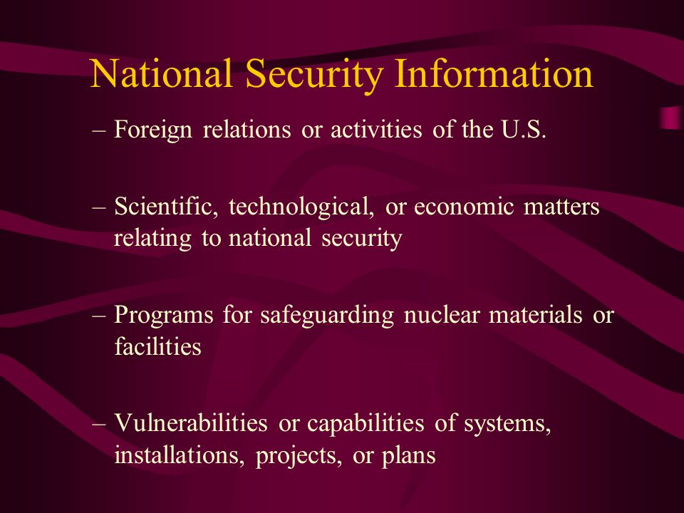 National Security Information –Foreign relations or activities of the U.S.