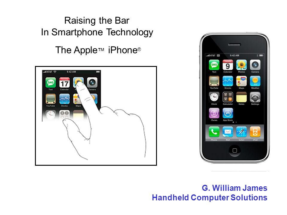 Raising the Bar In Smartphone Technology The Apple iPhone ® G.
