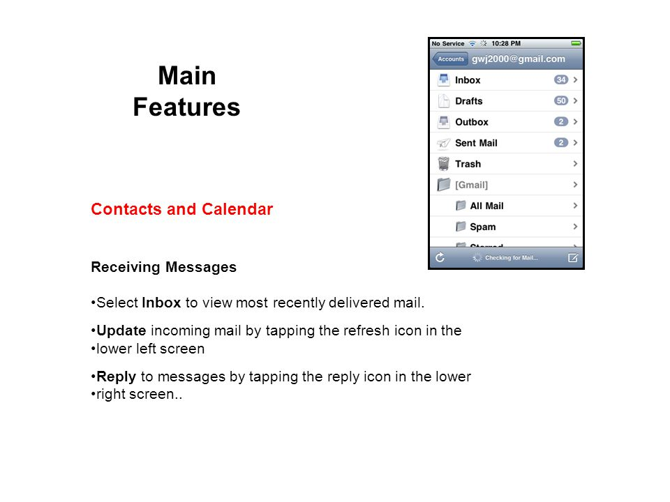 Main Features Contacts and Calendar Receiving Messages Select Inbox to view most recently delivered mail.