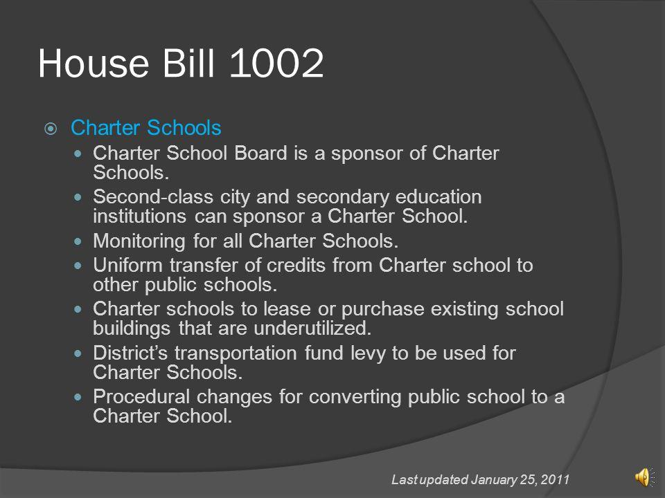 House Bill 1002 Charter Schools Charter School Board is a sponsor of Charter Schools.