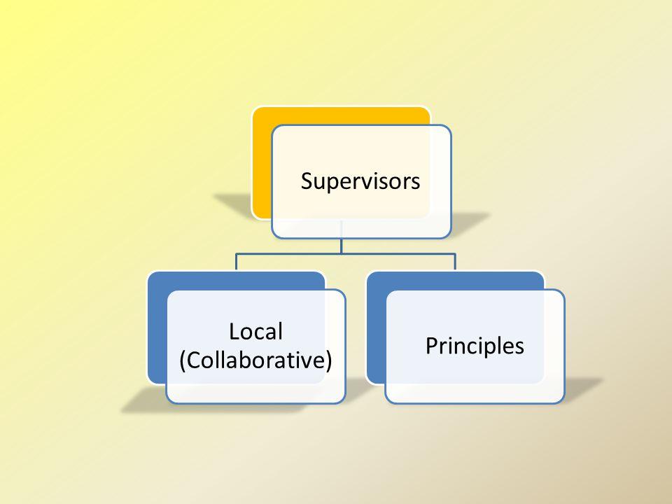 Supervisors Local (Collaborative) Principles