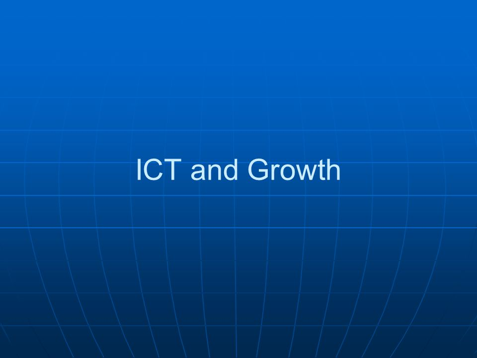 ICT and Growth
