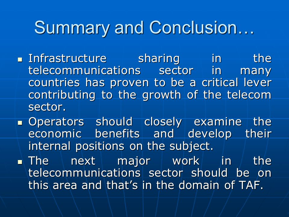 Summary and Conclusion… Infrastructure sharing in the telecommunications sector in many countries has proven to be a critical lever contributing to th