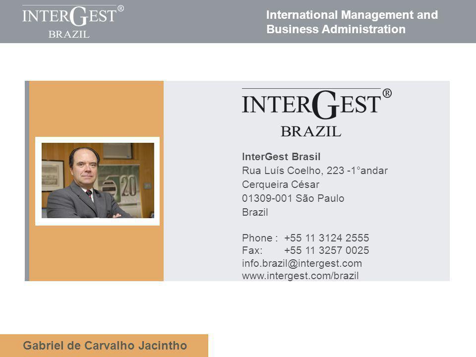 International Management and Business Administration Gabriel de Carvalho Jacintho InterGest Brasil Rua Luís Coelho, 223 -1°andar Cerqueira César 01309