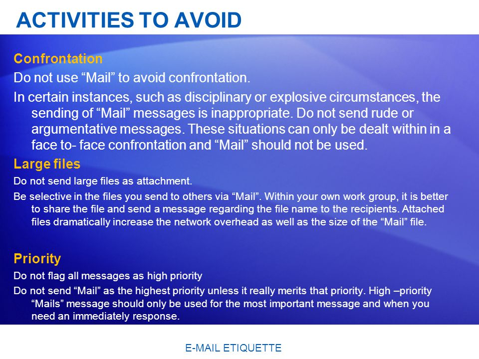 ACTIVITIES TO AVOID Confrontation Do not use Mail to avoid confrontation.