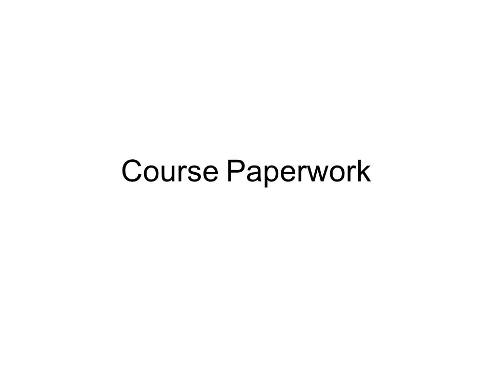Course Paperwork