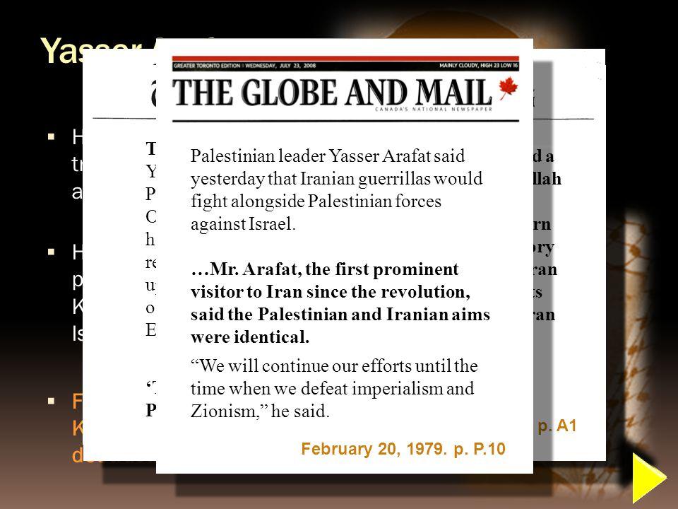 Yasser Arafat and the Ayatollah Khomeini Yasser Arafat: Founder of Fatah Ayatollah Khomeini: Leader of the Iranian Islamist Revolution
