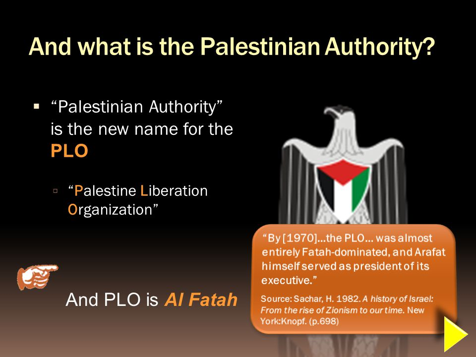 And what is the Palestinian Authority.