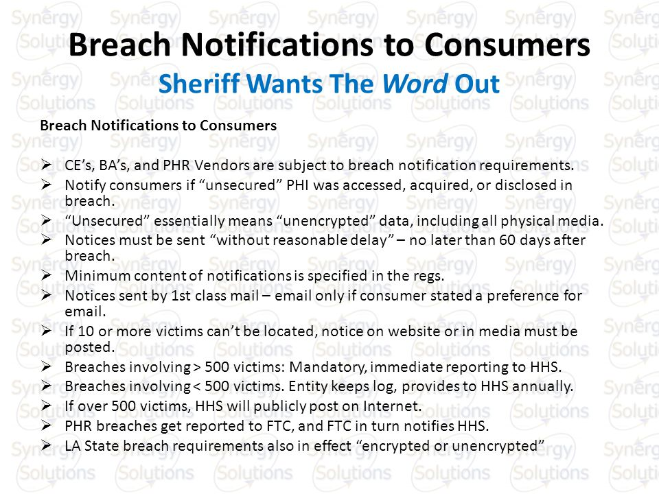 Breach Notifications to Consumers Sheriff Wants The Word Out Breach Notifications to Consumers CEs, BAs, and PHR Vendors are subject to breach notification requirements.