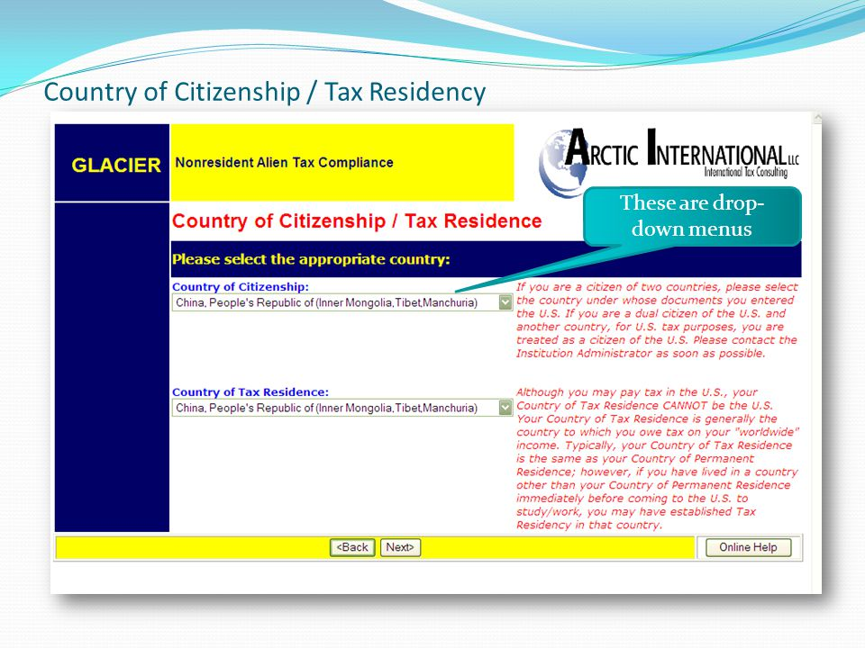 Country of Citizenship / Tax Residency These are drop- down menus