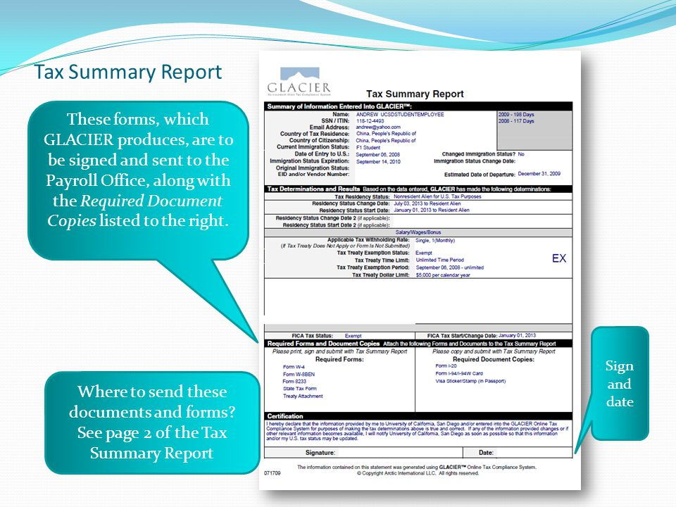 Tax Summary Report These forms, which GLACIER produces, are to be signed and sent to the Payroll Office, along with the Required Document Copies listed to the right.