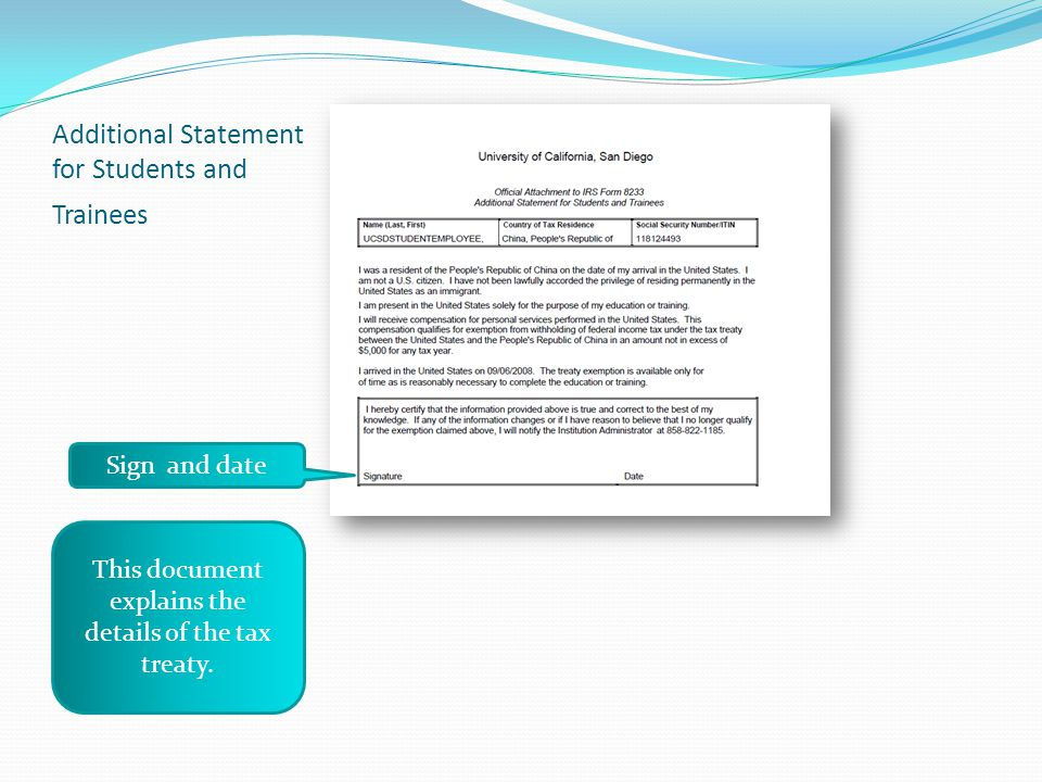 Additional Statement for Students and Trainees This document explains the details of the tax treaty. Sign and date