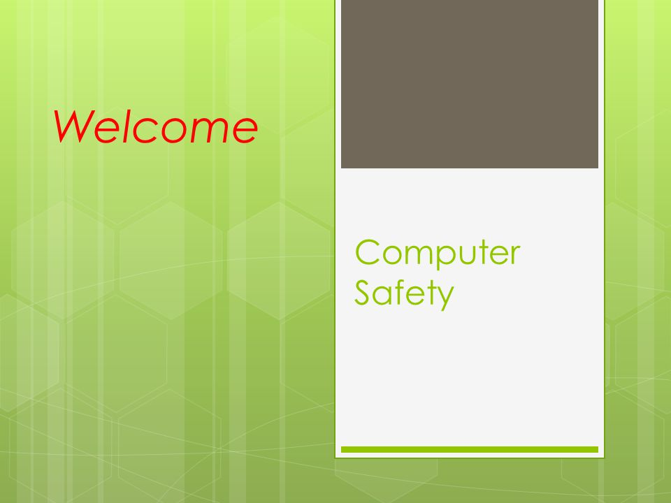 Computer Safety Welcome