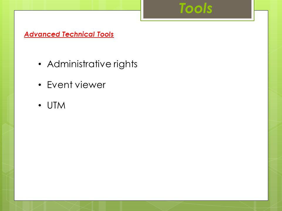 Tools Administrative rights Event viewer UTM Advanced Technical Tools