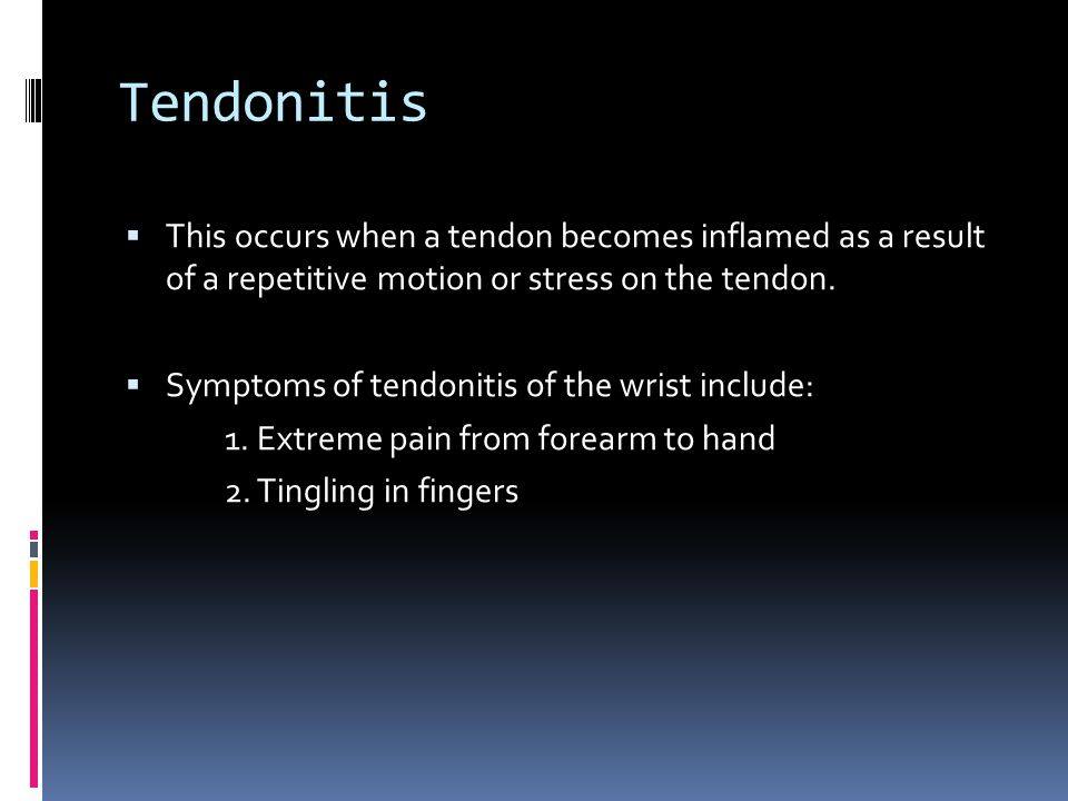 Tendonitis This occurs when a tendon becomes inflamed as a result of a repetitive motion or stress on the tendon.