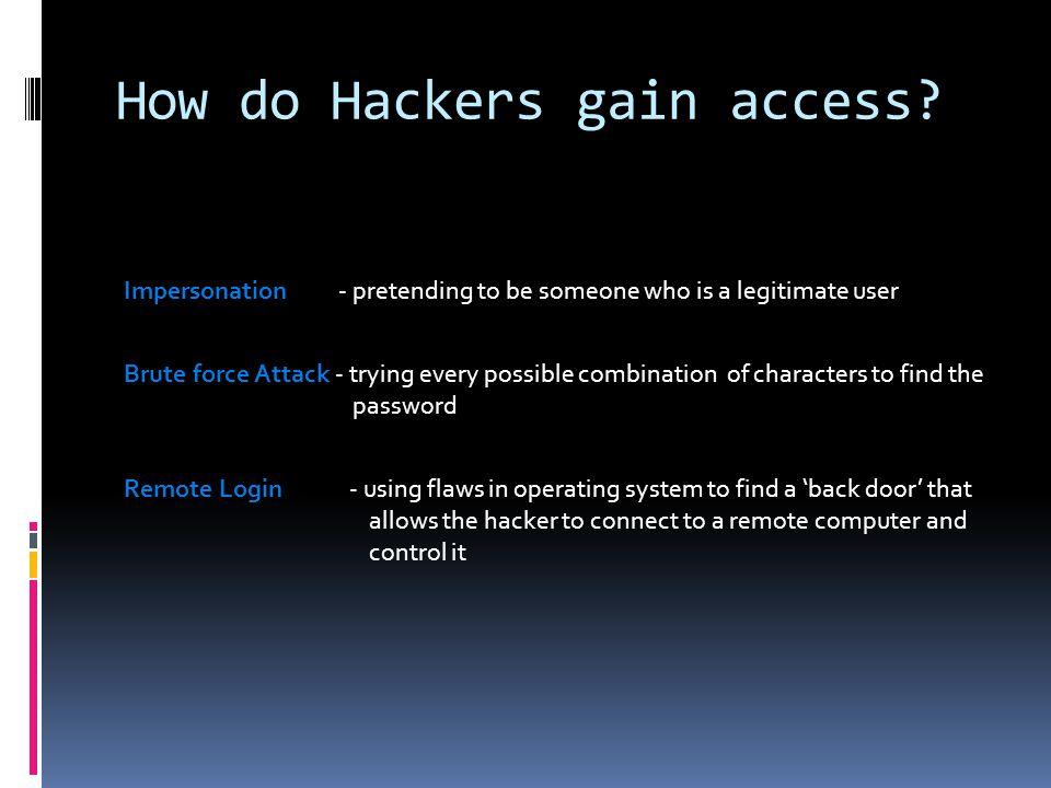 How do Hackers gain access.