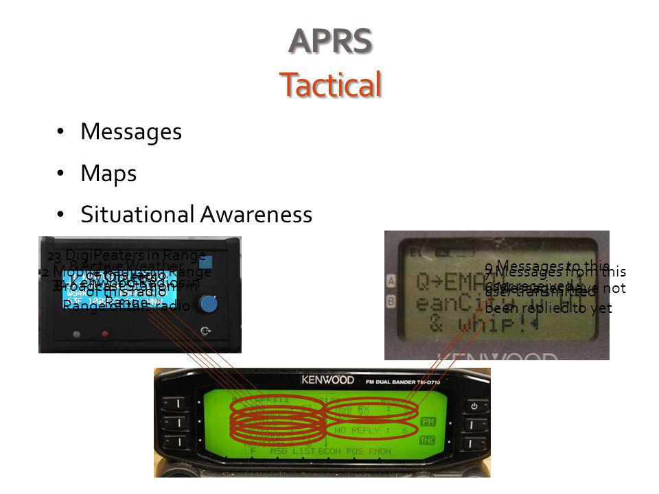 APRS Tactical - Continued Nested Menus 12 APRS Stations, their frequencies and / or callsigns The last time the station was heard Frequency the station was on