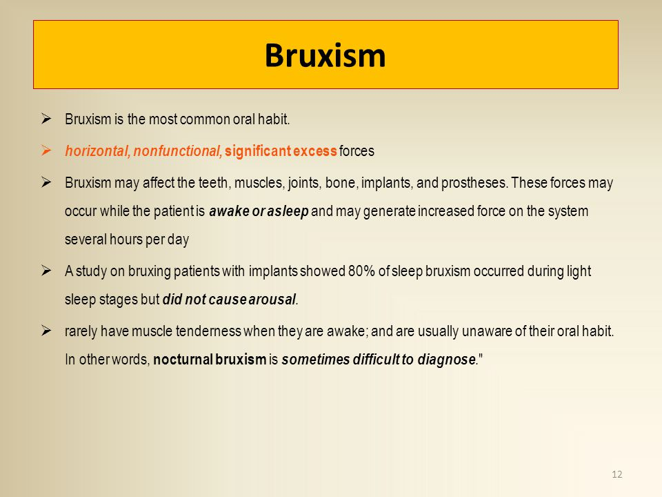 Bruxism Bruxism is the most common oral habit.