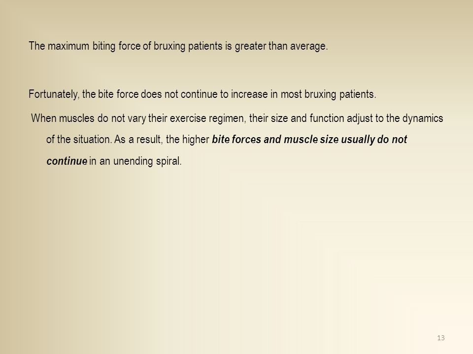 The maximum biting force of bruxing patients is greater than average.