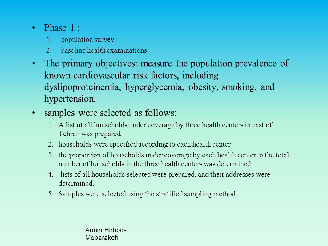 Phase 1 : 1.population survey 2.baseline health examinations The primary objectives: measure the population prevalence of known cardiovascular risk fa
